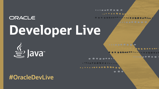 Oracle Developer Live: Java